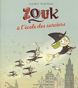 """Afficher """"Zouk à l'école des sorciers"""""""