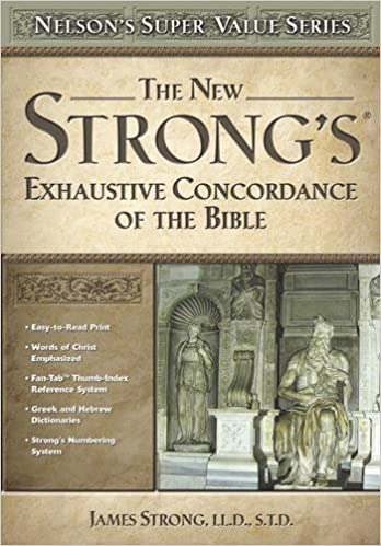New Strongs Exhaustive Concordance James Strong