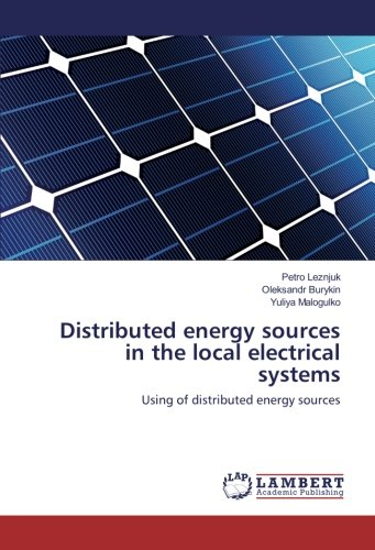 Distributed Energy Sources In The Local Electrical Systems  Using Of Distributed Energy Sources