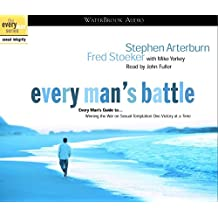 Every Man's Battle Audio: Every Man's Guide to Winning the War on Sexual Temptation One Victory at a Time
