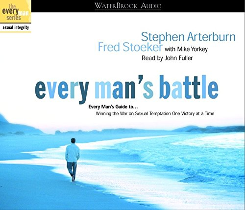Every Man's Battle Audio: Every Man's Guide to Winning the War on Sexual Temptation One Victory at a Time (The Every Man Series)