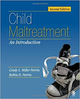 Child Maltreatment: An Introduction by Miller-Perrin, Cindy L., Perrin, Robin D. (Dale) (September 7, 2006)