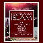 Understanding Islam | Thomas W. Lippman