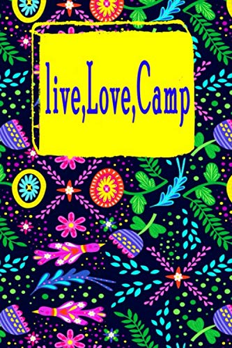 Live, Love, Camp: Summer Camp Journal For Writing Memories, Drawing, Autographs, and Notes