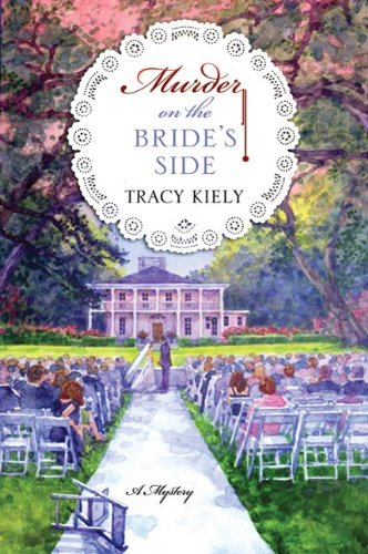 Murder on the Bride's Side: A Mystery (Elizabeth Parker Mysteries Book 2)