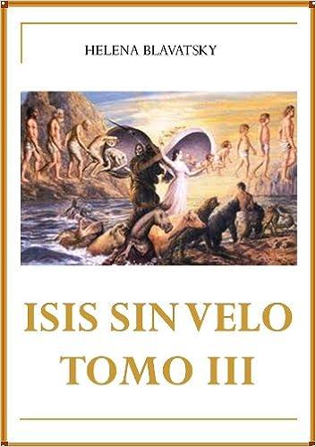 Kostenloser Download Bücher für PC ISIS SIN VELO TOMO III (Spanish Edition) PDF B00702TACK