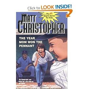 The Year Mom Won the Pennant (Matt Christopher Sports Classics) Matt Christopher
