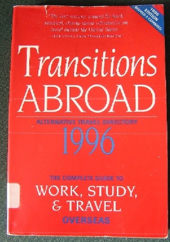 Transitions Abroad Alternative Travel Directory: The Complete Guide to Work, Study, & Travel Overseas