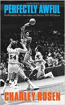 Perfectly Awful: The Philadelphia 76ers' Horrendous And Hilarious 1972-1973 Season - Descarga gratuita para libros en pdf