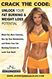 Crack the Code: Unlock Your Fat-Burning and Weight-Loss Potential: Blast Fat, Burn Calories, Rev Up Your Metabolism, and Stoke Your Fat Burning Furnace to Look & Feel Your Best