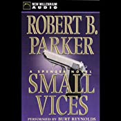 Small Vices : A Spenser Novel | Robert B. Parker