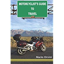 Motorcyclist's Guide To Travel