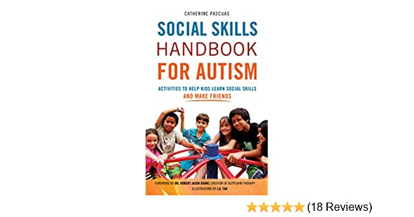 Kids Who Need Help With Social Skills >> Social Skills Handbook For Autism Activities To Help Kids Learn Social Skills And Make Friends Autism Spectrum Disorder Autism Books