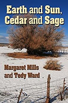 Earth and Sun, Cedar and Sage (Well Traveled Stories) by [Mills, Margaret, Ward, Tedy]