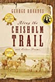 Along the Chisholm Trail and Other Poems, George Rhoades, 1432784994