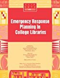 Emergency Response Planning in College Libraries, Marcia Thomas, Anke Voss, 0838985246