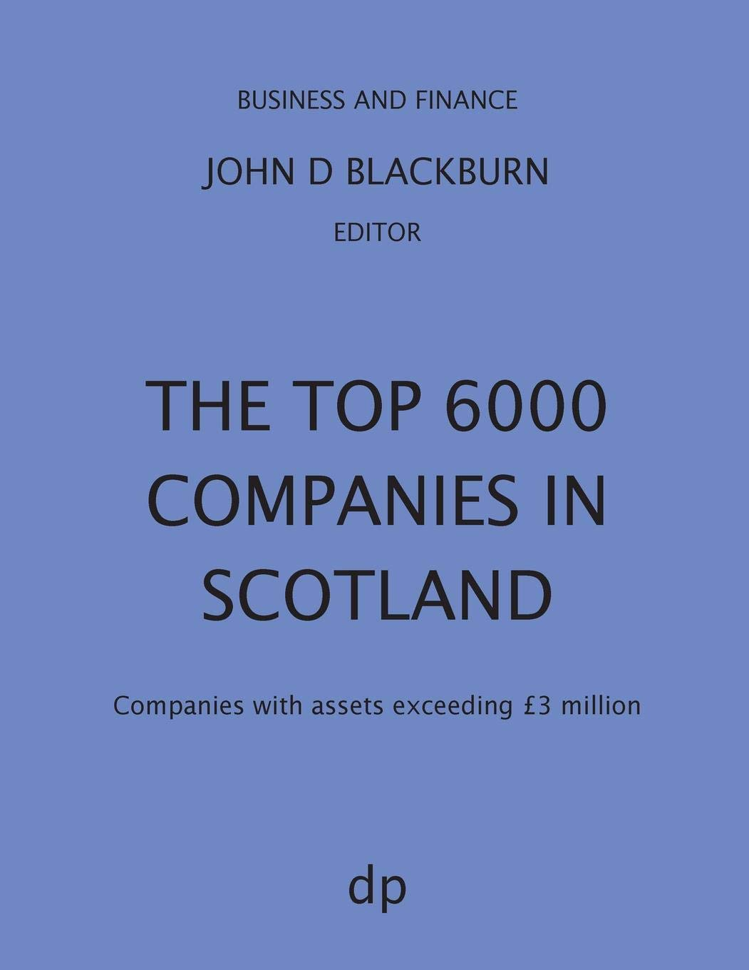 The Top 6000 Companies in Scotland: Companies with assets