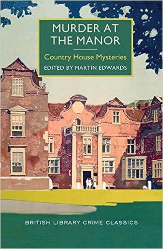 401914e6115 Murder at the Manor (British Library Crime Classics)  Martin Edwards   9781464205736  Amazon.com  Books