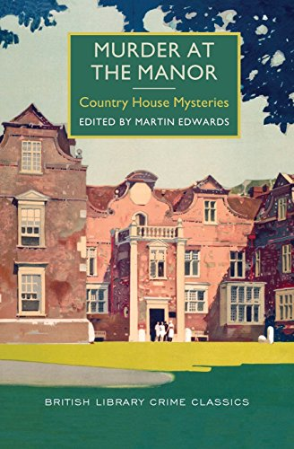 Murder at the Manor: Country House Mysteries (British Library Crime Classics) ()