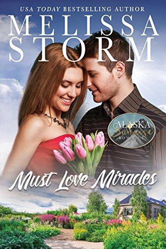 Must Love Miracles (The Alaska Sunrise Romances Book 8)