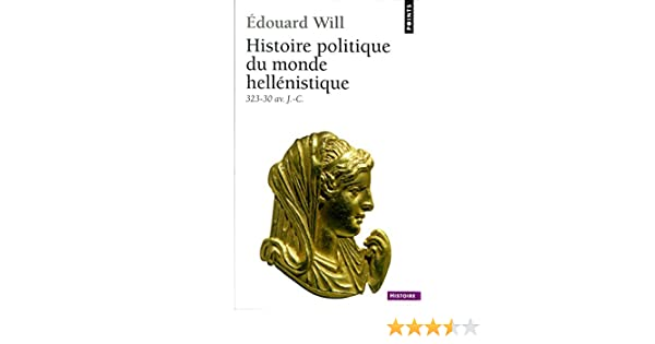 Histoire politique du monde hellénistique (323-30 (French Edition) eBook: Edouard Will: Amazon.es: Tienda Kindle