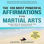 The 100 Most Powerful Affirmations for Martial Arts | Jason Thomas