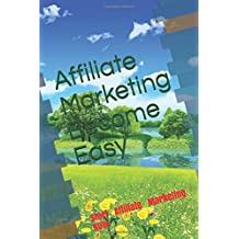 Affiliate Marketing Become Easy: Run  Affiliate Marketing Now (In easy way) (series)