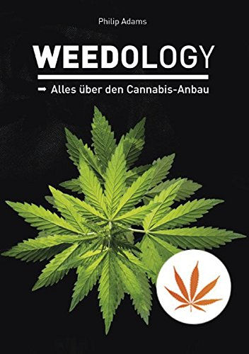 Weedology: Alles über den Cannabis-Anbau