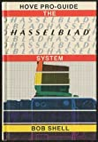 Hasselblad System Pro Guide, Bob Shell, 0906447771