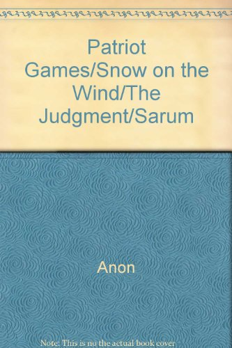 (Patriot Games/Snow on the Wind/The Judgment/Sarum )