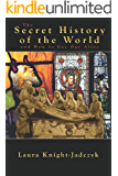 The Secret History of the World and How to Get Out Alive
