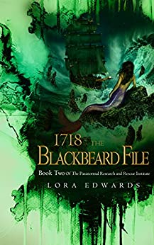 1718 The Blackbeard File: Book 2 of the Paranormal Research and Rescue Institute Series by [Edwards , Lora]