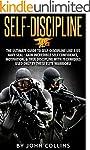Self-Discipline: The Ultimate Guide t...
