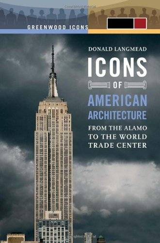 Icons of American Architecture [2 volumes]: From the Alamo to the World Trade Center (Greenwood Icons)