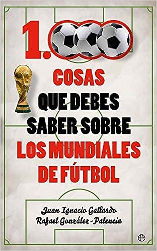 1.000 cosas que debes saber sobre los mundiales de fútbol