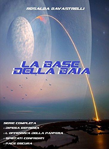 La Base della Baia : La serie completa (Italian Edition)