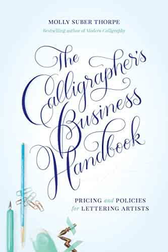 The Calligrapher's Business Handbook: Pricing & Policies for Lettering Artists
