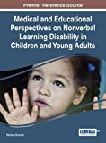 img - for Medical and Educational Perspectives on Nonverbal Learning Disability in Children and Young Adults book / textbook / text book