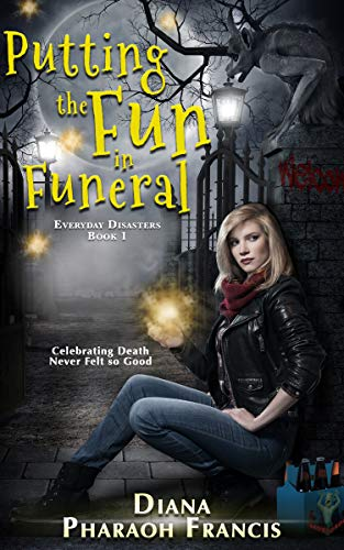 Putting the Fun in Funeral (Everyday Disasters Book 1) -