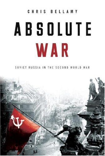 Absolute War: Soviet Russia in the Second World War -
