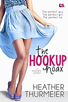 The Hookup Hoax (The Hoax Series) by [Thurmeier, Heather]