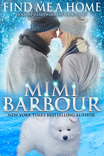 Find Me a Home (Holiday Heartwarmers Book 3) by [Barbour, Mimi]