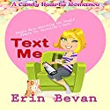 Text Me: A Candy Hearts Romance Audiobook by Erin Bevan Narrated by Sheri Sims
