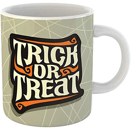 Coffee Tea Mug Gift 11 Ounces Ceramic Funny Halloween Slogan Trick Treat for Quote of Words on Gray Abstract Hand Lettering Gifts For Family Friends Coworkers Boss Mug -