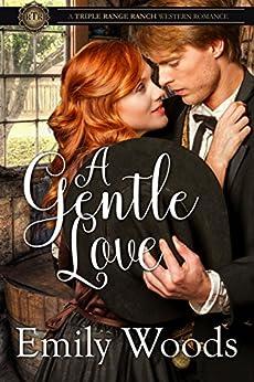 A Gentle Love (Triple Range Ranch Western Romance Book 1) by [Woods, Emily]