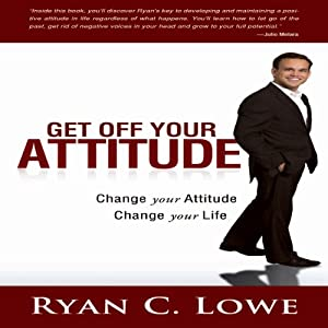 Get Off Your Attitude Audiobook