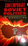 Contemporary Soviet Politics, Barry, Donald D. and Barner-Barry, Carol, 0131704249