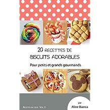 20 recettes de biscuits adorables: Pour petits et grands gourmands