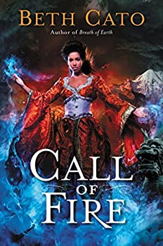 Call of Fire (Blood of Earth) Kindle Edition by Beth Cato  (Author)