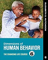 Dimensions of Human Behavior: The Changing Life Course, 6th Edition Front Cover